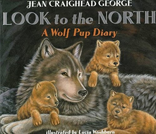 9780064435109: Look to the North: A Wolf Pup Diary