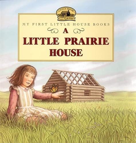 A Little Prairie House (Little House): Laura Ingalls Wilder