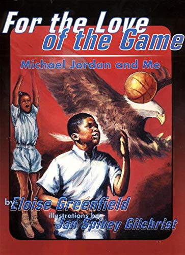 9780064435550: For the Love of the Game: Michael Jordan and Me (Trophy Picture Books (Paperback))