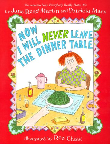 Now I Will Never Leave the Dinner Table (Trophy Picture Books): Martin, Jane Read, Read Martin, ...
