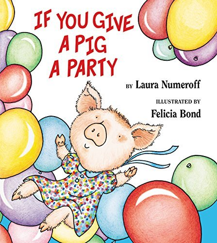 9780064435598: If You Give a Pig a Party (If You Give... Books)