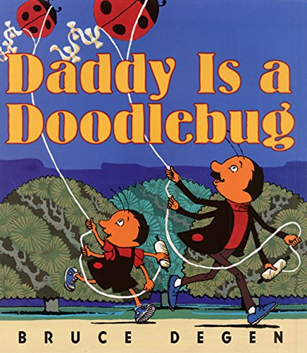 9780064435789: Daddy Is a Doodlebug