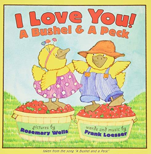 9780064436021: I Love You! A Bushel & A Peck