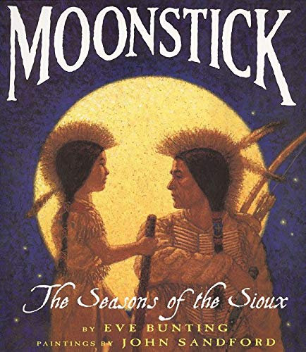 9780064436199: Moonstick: The Seasons of the Sioux (Trophy Picture Books)