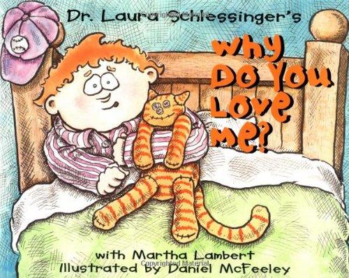 Why Do You Love Me?: Schlessinger, Laura C., Lambert, Martha L., McFeeley, Daniel