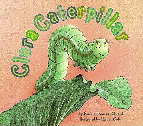 9780064436915: Clara Caterpillar