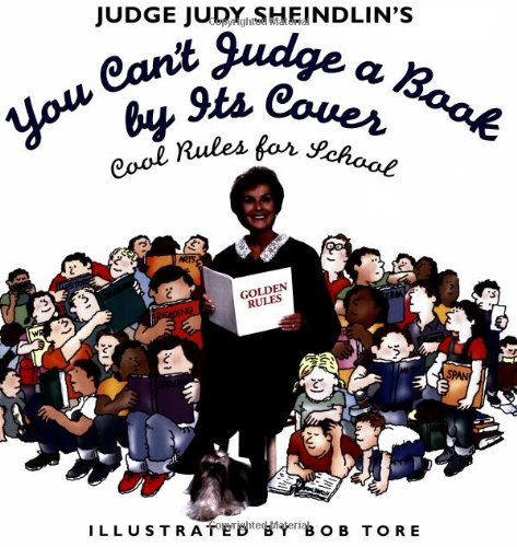 9780064437677: Judge Judy Sheindlin's You Can't Judge a Book by Its Cover: Cool Rules for School