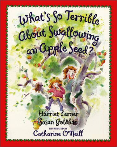 9780064438162: What's So Terrible About Swallowing an Apple Seed? (Harper Trophy Books)