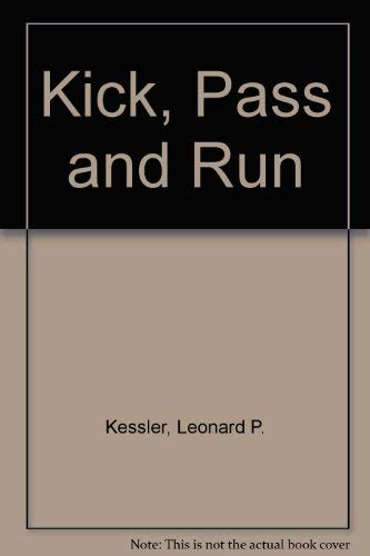 9780064440127: Kick, Pass and Run
