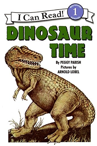 Dinosaur Time (I Can Read Book): Parish, Peggy; Lobel, Arnold