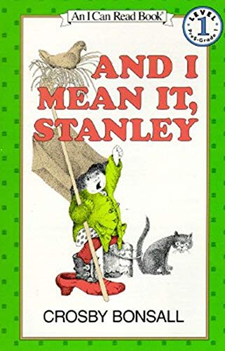 And I Mean It, Stanley (I Can Read! - Level 1 (Quality)): Bonsall, Crosby Newell