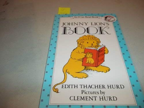 Johnny Lion's Book (An I Can Read Book) (9780064440745) by Edith Thacher Hurd