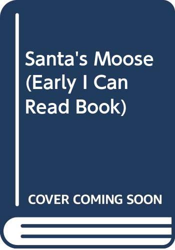 9780064441025: Santa's Moose (Early I Can Read Book)