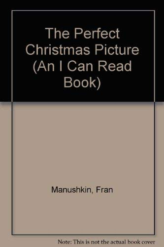 9780064441124: The Perfect Christmas Picture (An I Can Read Book)