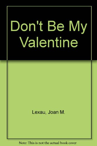 9780064441155: Dont Be My Valentine Pb