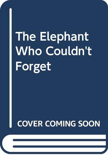 9780064441285: The Elephant Who Couldn't Forget