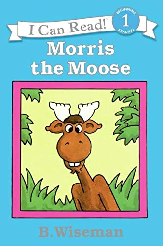 9780064441469: Morris the Moose (Early I Can Read Book)
