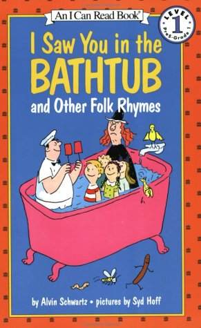 9780064441513: I Saw You in the Bathtub and Other Folk Rhymes (I Can Read Level 1)