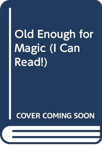 9780064441612: Old Enough for Magic (I Can Read!)
