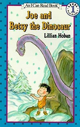 9780064442091: Joe and Betsy the Dinosaur (I Can Read Books: Level 1)