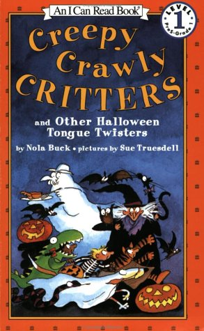 9780064442220: Creepy Crawly Critters and Other Halloween Tongue Twisters (An I Can Read Book, Level 1)