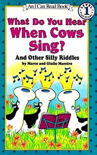 9780064442275: What Do You Hear When Cows Sing?: And Other Silly Riddles (I Can Read Level 1)