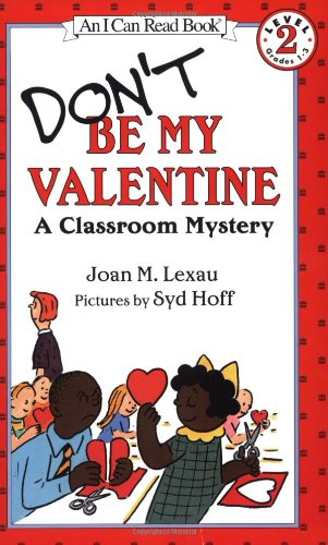 9780064442541: Don't Be My Valentine: A Classroom Mystery (I CAN READ. LEVEL 2)