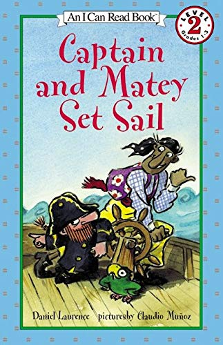 9780064442855: Captain and Matey Set Sail (I Can Read Level 2)