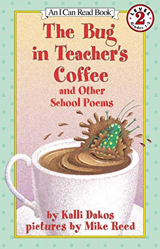 9780064443050: The Bug in Teacher's Coffee: And Other School Poems (I Can Read Level 2)