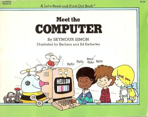 9780064450119: Meet the Computer (Computer Book (Harper & Row, Publishers), 1.)