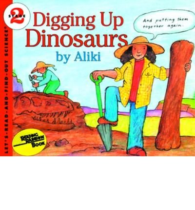 Digging Up Dinosaurs (0064450163) by Aliki