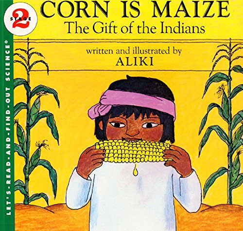 9780064450263: Corn Is Maize: The Gift of the Indians
