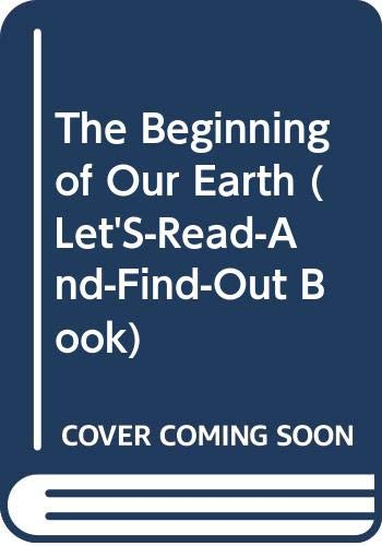 9780064450744: The Beginning of Our Earth (Let'S-Read-And-Find-Out Book)