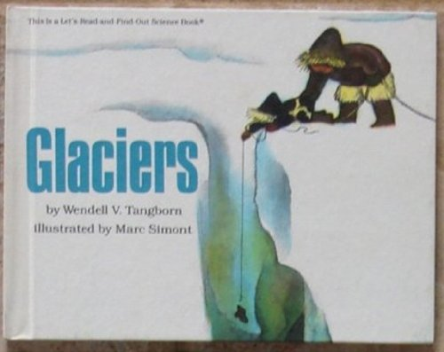 9780064450768: Glaciers (Lets Read and Find Out)
