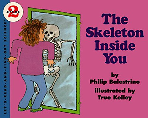 9780064450874: The Skeleton Inside You (Let's Read-And-Find-Out Science)