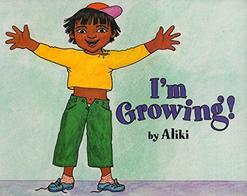 I'm Growing! (Let's-Read-and-Find-Out Science 1): Aliki