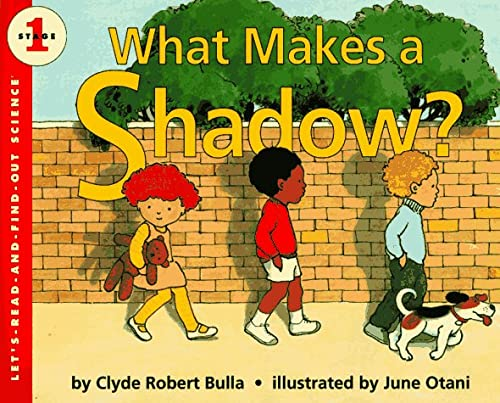 9780064451185: What Makes a Shadow? (Let'S-Read-And-Find-Out Science, Stage 1)