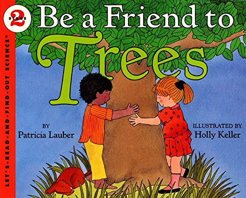9780064451208: Be a Friend to Trees (Let's Read-And-Find-Out Science)