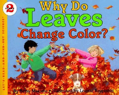 9780064451260: Why Do Leaves Change Color?