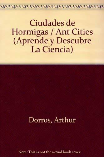 9780064451376: Ciudades De Hormigas / Ant Cities (Aprende Y Descubre LA Ciencia, Nivel 2) (Spanish Edition)