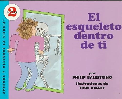 9780064451444: El Esqueleto Dentro De Ti/the Skeleton Inside You (Aprende Y Descubre La Ciencia, Nivel 2/Let's-Read-and-Find-Out, Level 2) (Spanish Edition)