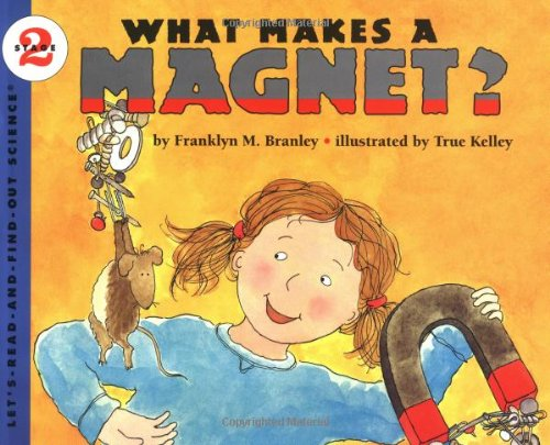9780064451482: What Makes a Magnet? (Let's Read and Find Out Science)