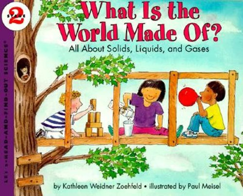 9780064451635: What Is the World Made Of? All About Solids, Liquids, and Gases (Let's-Read-and-Find-Out Science, Stage 2)