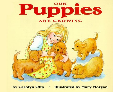 9780064451697: Our Puppies Are Growing (Let's-Read-and-Find-Out Science, Stage 1)
