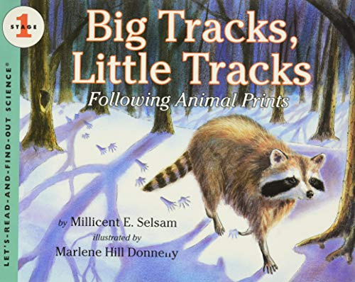 Big Tracks, Little Tracks: Following Animal Prints (Let's-Read-and-Find-Out Science, Stage 1): ...