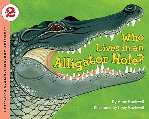 9780064452007: Who Lives in an Alligator Hole? (Let's-Read-and-Find-Out Science 2)