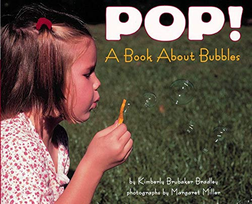 9780064452083: Pop! A Book About Bubbles (Let's-Read-and-Find-Out Science, Stage 1)