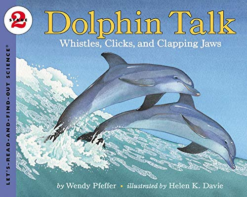9780064452106: Dolphin Talk:  Whistles, Clicks, and Clapping Jaws (Let's-Read-and-Find-Out Science, Stage 2)