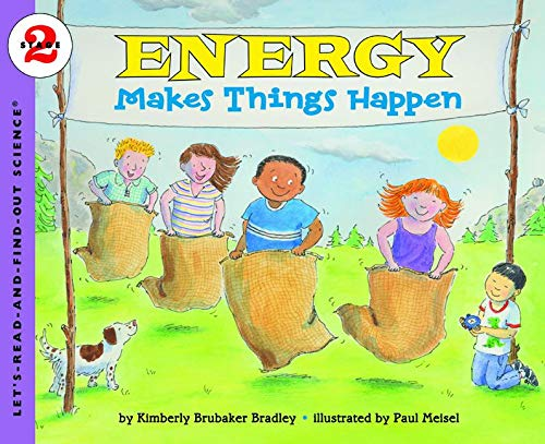 Energy Makes Things Happen (Let's-Read-and-Find-Out Science 2): Kimberly Brubaker Bradley; ...
