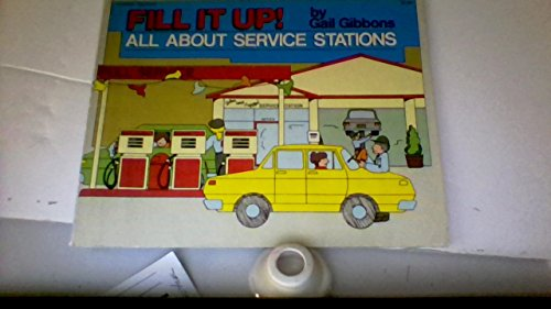 9780064460514: Fill It Up: All about Service Stations